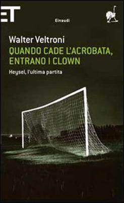 Quando Cade L'Acrobata,Entrano I Clown (Paperback)