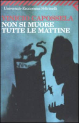 Non SI Muore Tutte Le Mattine (Paperback)