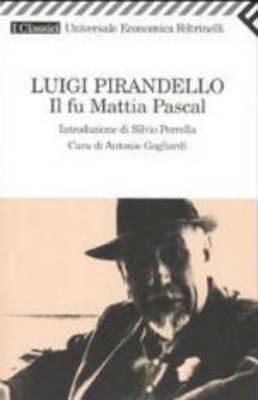 Il Fu Mattia Pascal (Paperback)