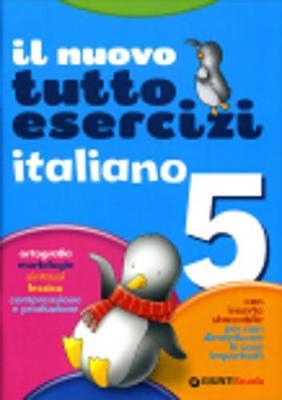 Il Nuovo Tutto Esercizi: Il Nuovo Tutto Esercizi Italiano 5 (Paperback)
