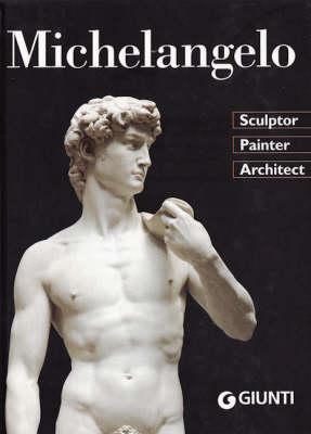 Michelangelo: Sculptor, Painter, Architect (Hardback)