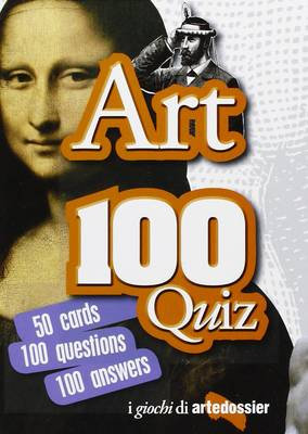 Art 100 Quiz: 50 Cards 100 Questions 100 Answers