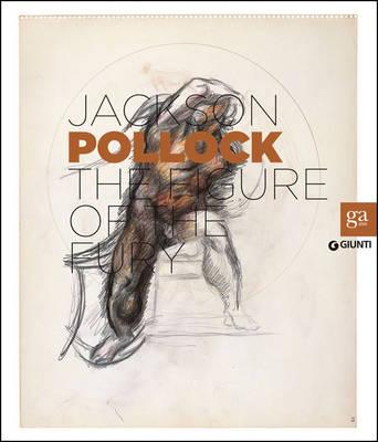 Jackson Pollock: The Figure of the Fury (Paperback)