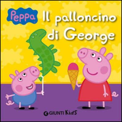 Peppa Pig: Il palloncino di George (Hardback)