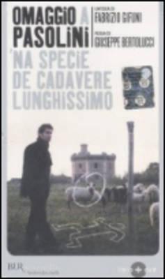 Omaggio a Pasolini, 'Na Specie De Cadavere Lunghissimo (Paperback)