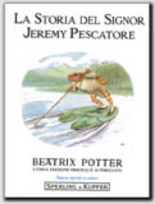 Beatrix Potter: La Storia Del Signor Jeremy Pescatore (Hardback)