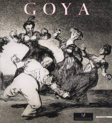 Francisco Goya: Los Caprichos, Los Desastres D La Guerra, Los Disparates (Paperback)