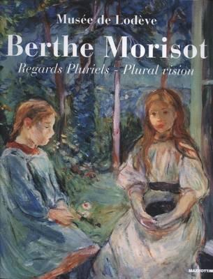 Berthe Morisot: Plural Vision (Paperback)