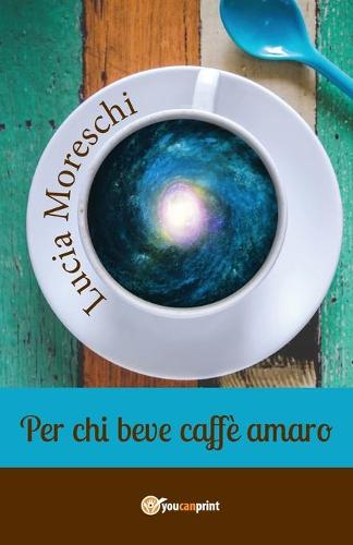 Per chi beve caffe amaro (Paperback)