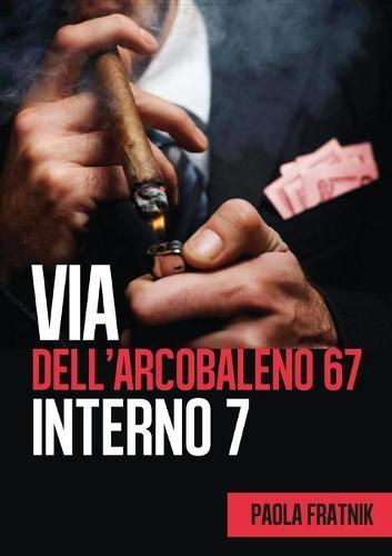 Via dell'Arcobaleno 67 Interno 7 (Paperback)