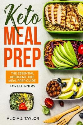 Keto Meal Prep: The essential Ketogenic Meal prep guide for beginners (30 Days Meal Prep) (Paperback)