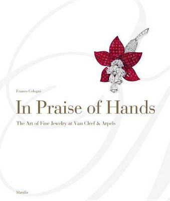 In Praise of Hands: The Art of Fine Jewelry at Van Cleef and Arpels (Hardback)