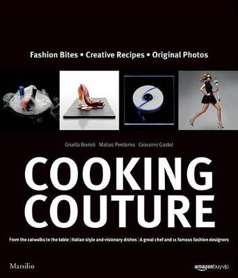 Cooking Couture: Fashion is Served (Hardback)
