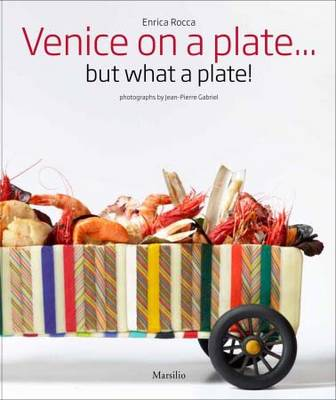Venice on a Plate: But What a Plate! (Hardback)