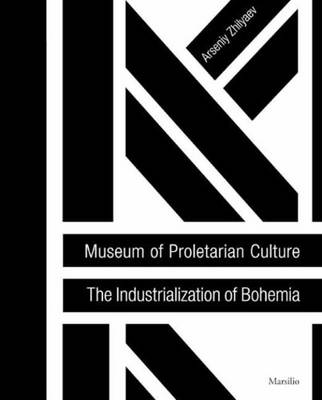 Museum of Proletarian Culture: Industrialization of Bohemians (Paperback)