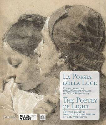 The Poetry of Light: Venetian Drawings from the National Gallery of Art of Washington: Tiepolo, Canaletto, Sargent, Whistler (Paperback)