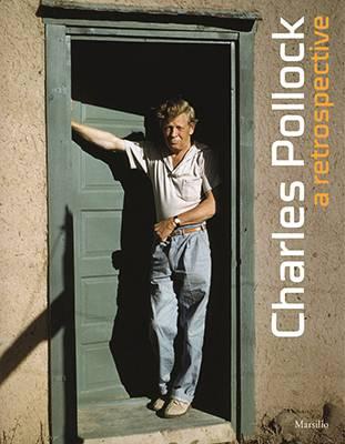 Charles Pollock: A Retrospective (Hardback)