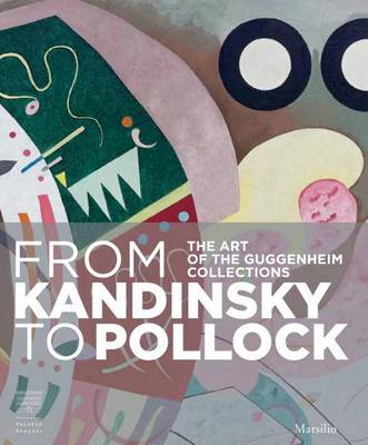 From Kandinsky to Pollock: The Art of the Guggenheim Collections (Paperback)