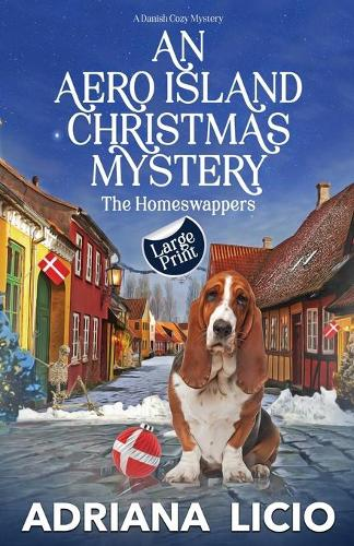 An Aero Island Christmas Mystery: LARGE PRINT A Danish Cozy - The Homeswappers 3 (Paperback)