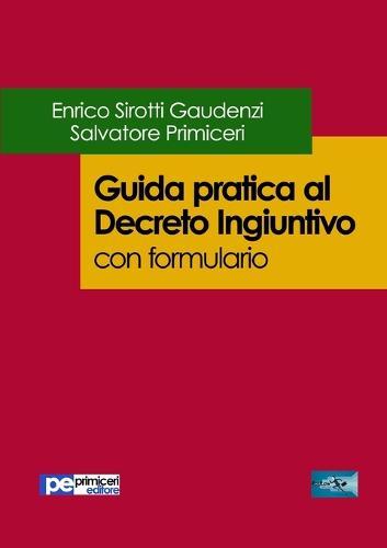 Guida Pratica Al Decreto Ingiuntivo (Con Formulario) (Paperback)