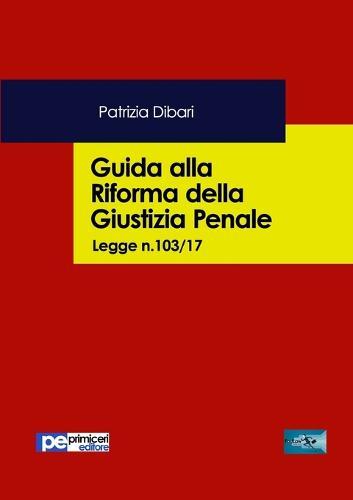 Guida Alla Riforma Della Giustizia Penale (Paperback)