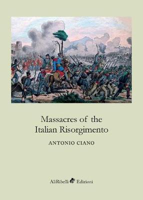Massacres of the Italian Risorgimento (Paperback)