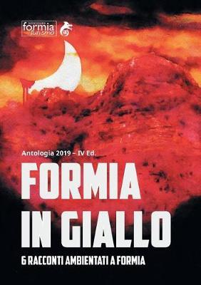 Formia in Giallo: 6 Racconti Ambientati a Formia (Paperback)