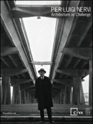 Pier Luigi Nervi: Architecture as a Challenge (Paperback)