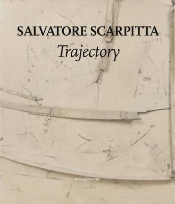 Salvatore Scarpitta: Trajectory (Hardback)