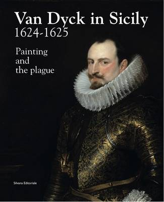 Van Dyck in Sicily 1624-1625: Painting and the Plague (Hardback)