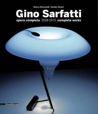 Gino Sarfatti: Complete Works 1938-1973 (Hardback)