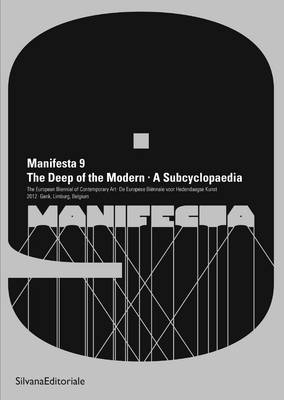 Manifesta 9: The Deep of the Modern (Paperback)