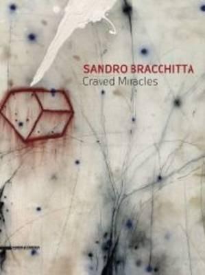 Sandro Bracchitta: Craved Miracles (Hardback)