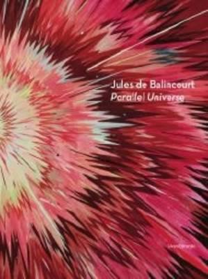 Jules De Balincourt: Parallel Universe (Paperback)