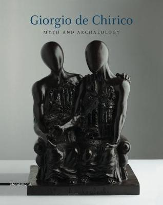 Giorgio de Chirico: Myth & Archaeology (Paperback)