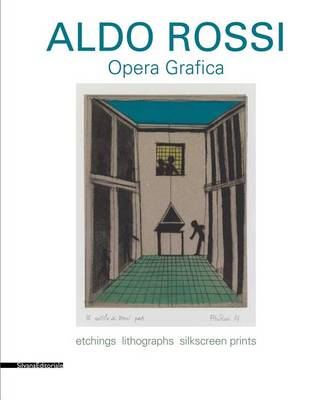Aldo Rossi: Graphic Works: Etchings Lithographs Silkscreen Print (Paperback)