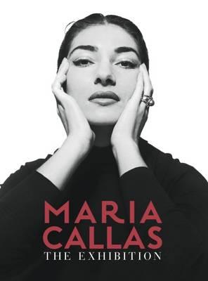 Maria Callas: The Exhibition (Hardback)