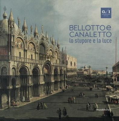 Bellotto and Canaletto: Wonder and Light (Hardback)
