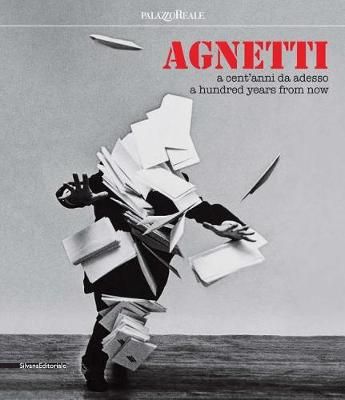 Agnetti: A hundred years from now (Paperback)