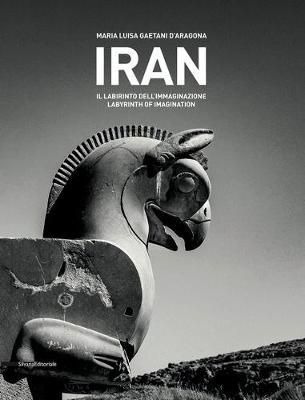 Iran: Labyrinth of Imagination (Hardback)