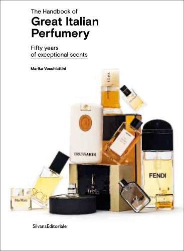 The Handbook of Great Italian Perfumery: Fifty Years of Exceptional Scents (Paperback)