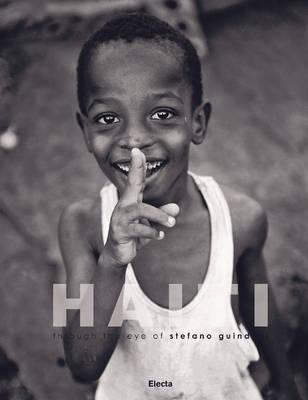 Haiti: Through the Eye of Stefano Guindani (Hardback)
