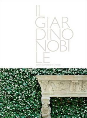 The Noble Garden: Italian Landscape Design (Hardback)