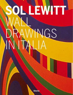 Sol LeWitt: Wall Drawing in Italy (Hardback)