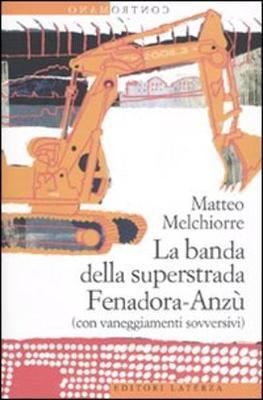 Contromano: LA Banda Della Superstrada Fenadora-Anzu (Con Vaneggiamenti Sovversivi) (Paperback)