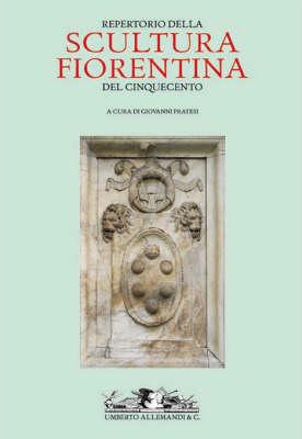 Repertorio Della Scultura Fiorentina Del Cinquecento (Hardback)