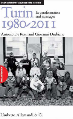 Turin 1980-2011: Its Transformation and Its Images - Contemporary Architecture of Turin No. 5 (Paperback)