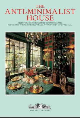 The Anti-minimalist House (Hardback)