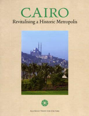 Cairo: Revitalising a Historic Metropolis (Paperback)