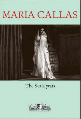 Maria Callas: The Scala Years (Hardback)